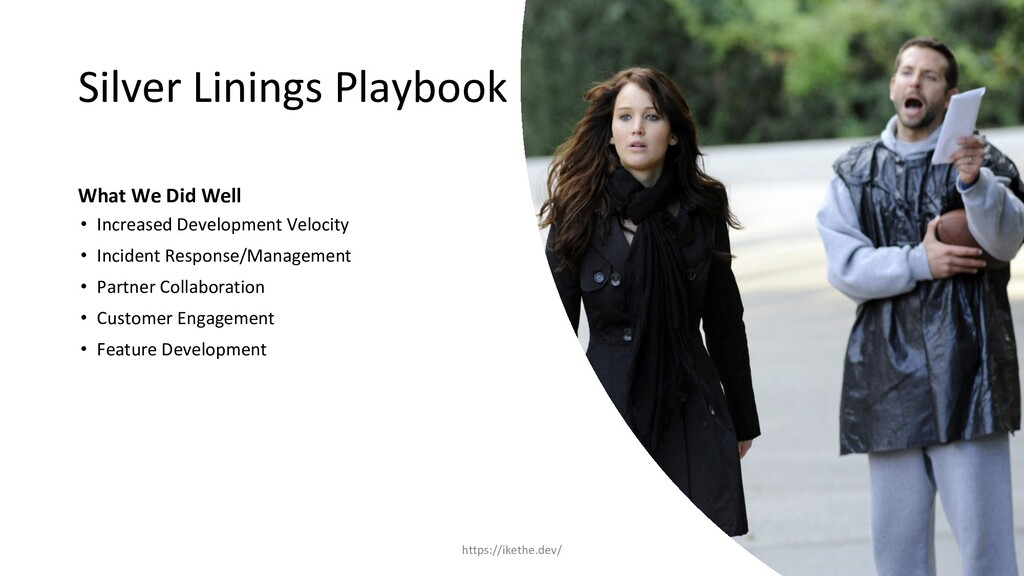 Silver Linings Playbook What We Did Well • Incr...