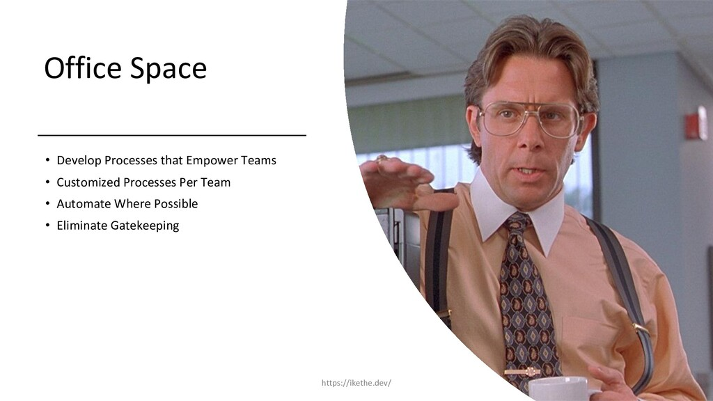 Office Space • Develop Processes that Empower T...