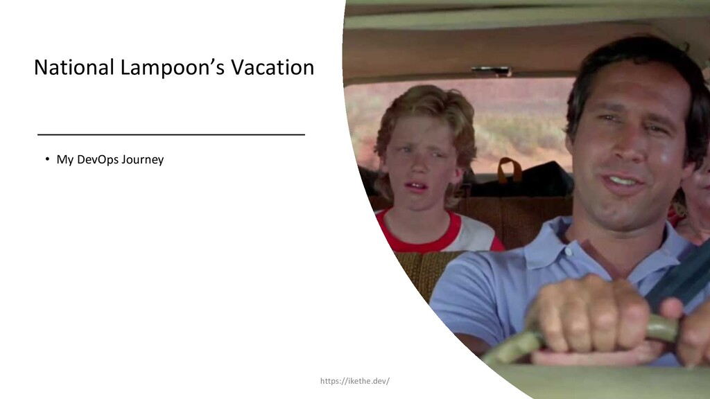 National Lampoon's Vacation • My DevOps Journey...