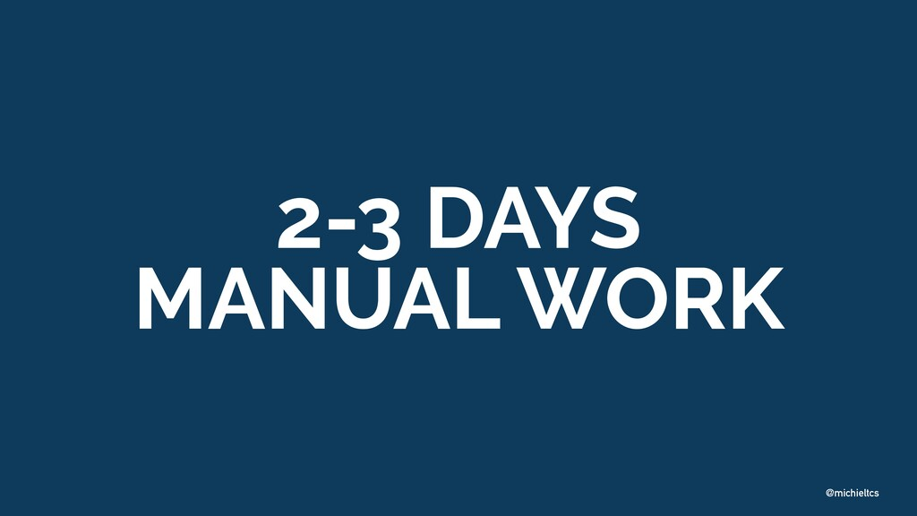 @michieltcs 2-3 DAYS MANUAL WORK