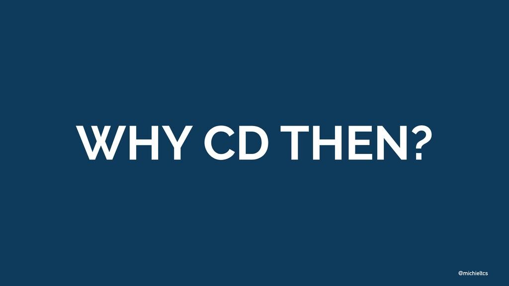 @michieltcs WHY CD THEN?