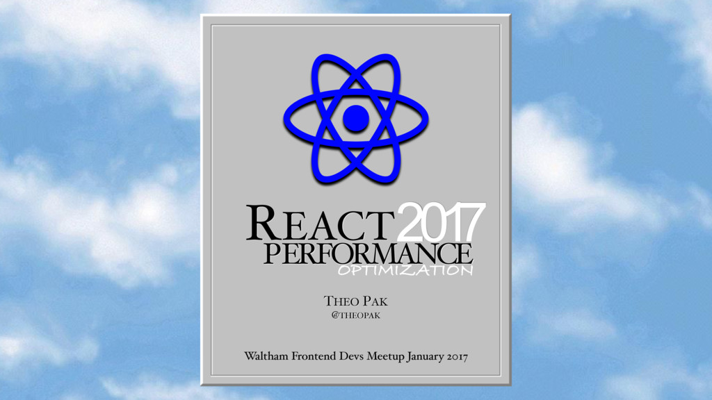 REACT PERFORMANCE THEO PAK @THEOPAK Waltham Fro...