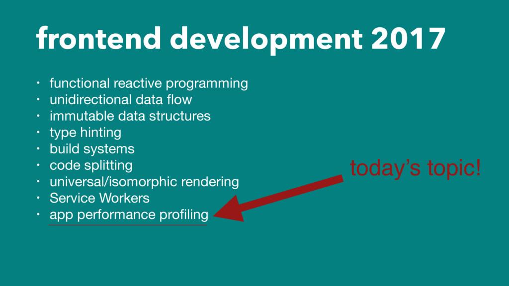 frontend development 2017 • functional reactive...