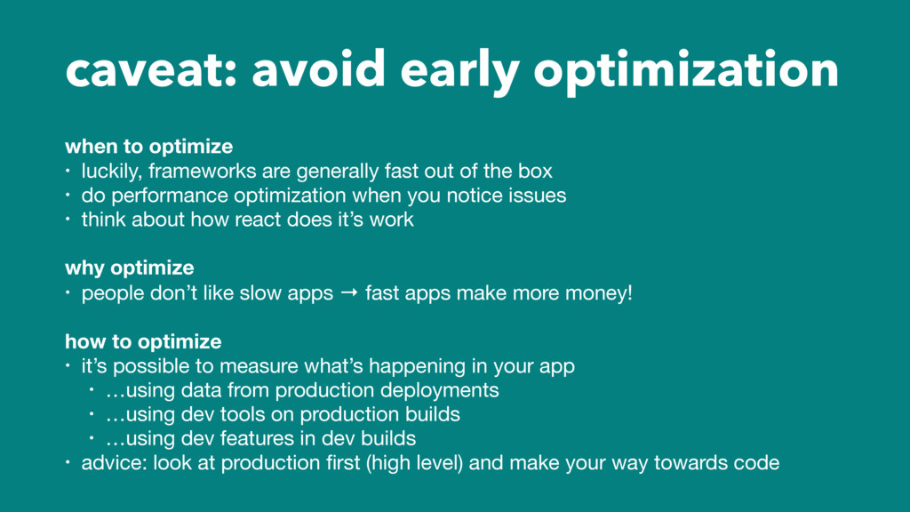 caveat: avoid early optimization when to optimi...