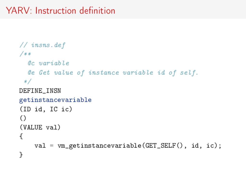YARV: Instruction definition // insns.def /** @c...
