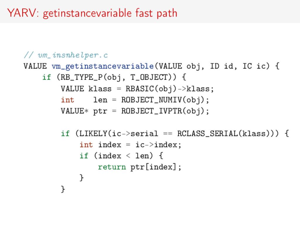 YARV: getinstancevariable fast path // vm_insnh...