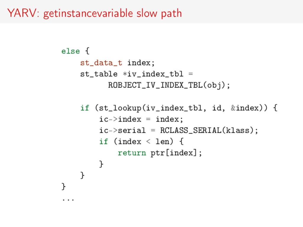 YARV: getinstancevariable slow path else { st_d...