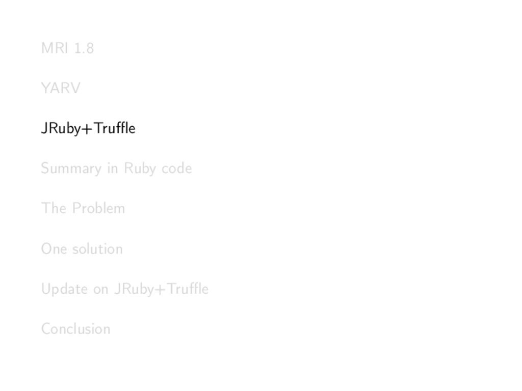 MRI 1.8 YARV JRuby+Truffle Summary in Ruby code T...