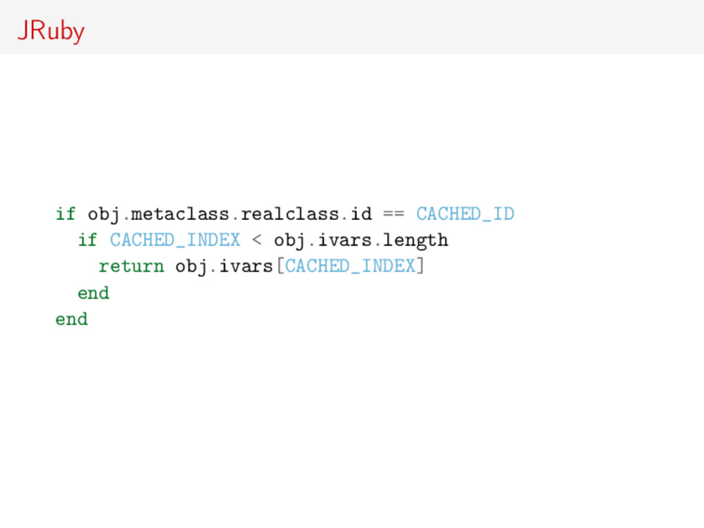 JRuby if obj.metaclass.realclass.id == CACHED_I...
