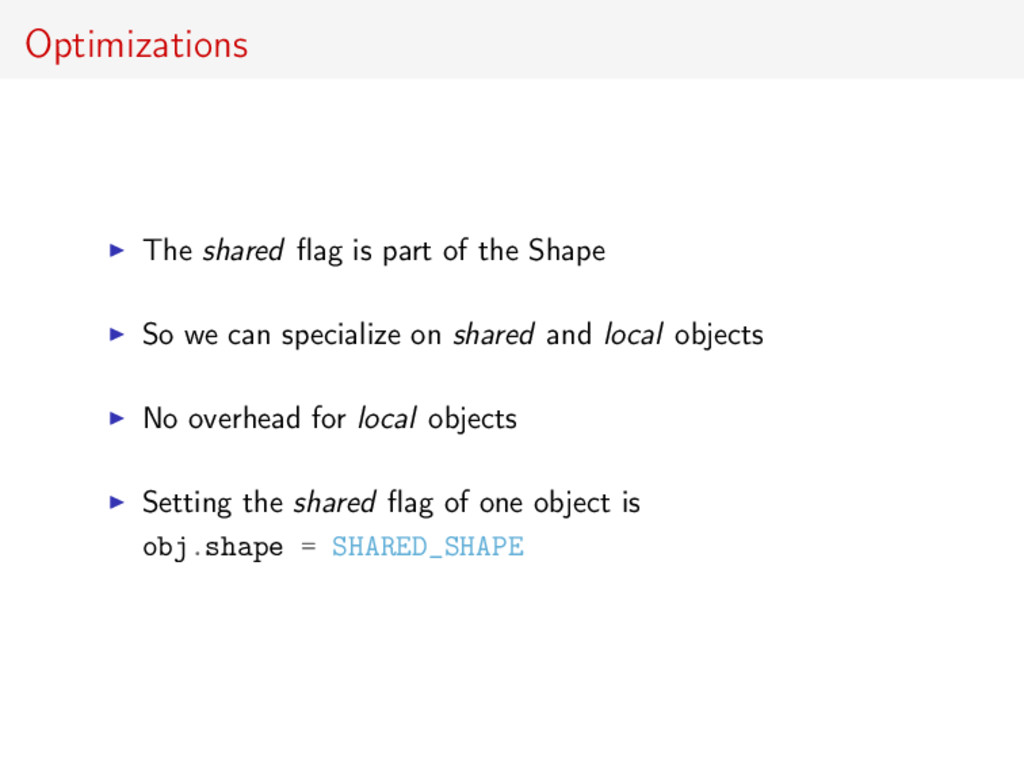 Optimizations The shared flag is part of the Sha...