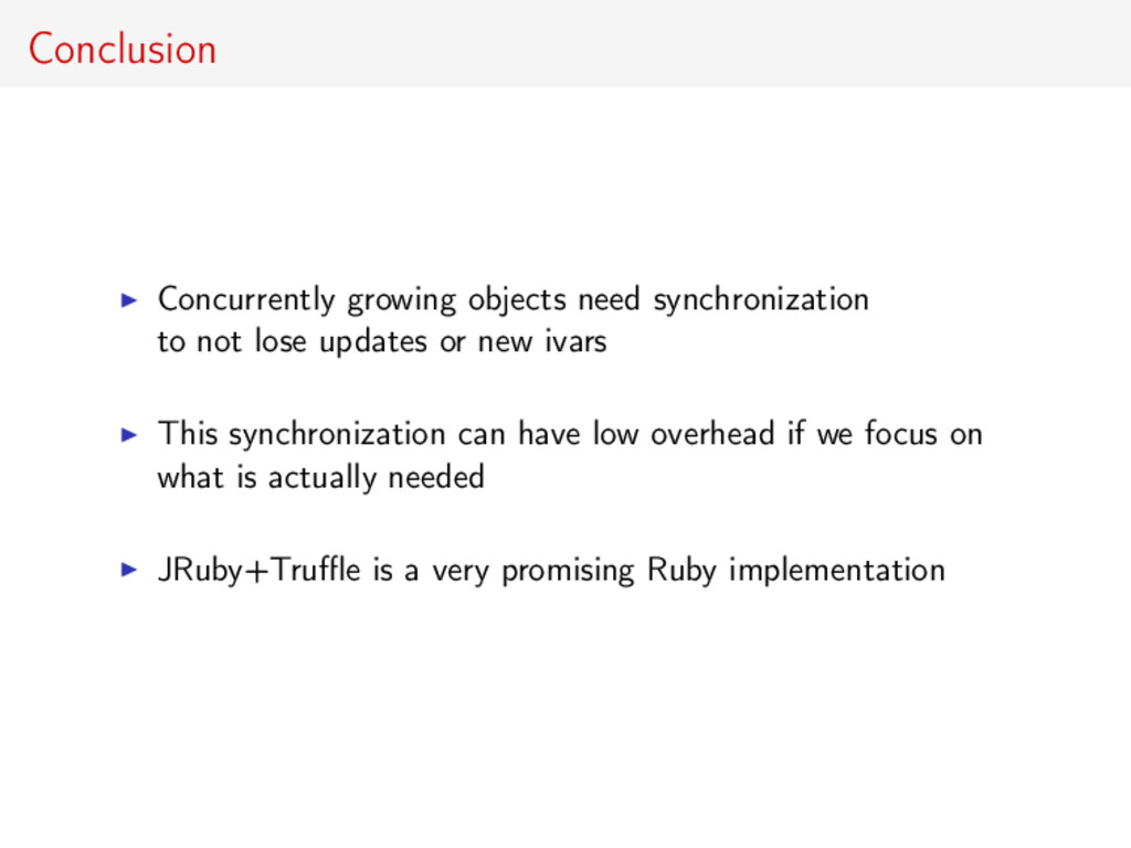 Conclusion Concurrently growing objects need sy...