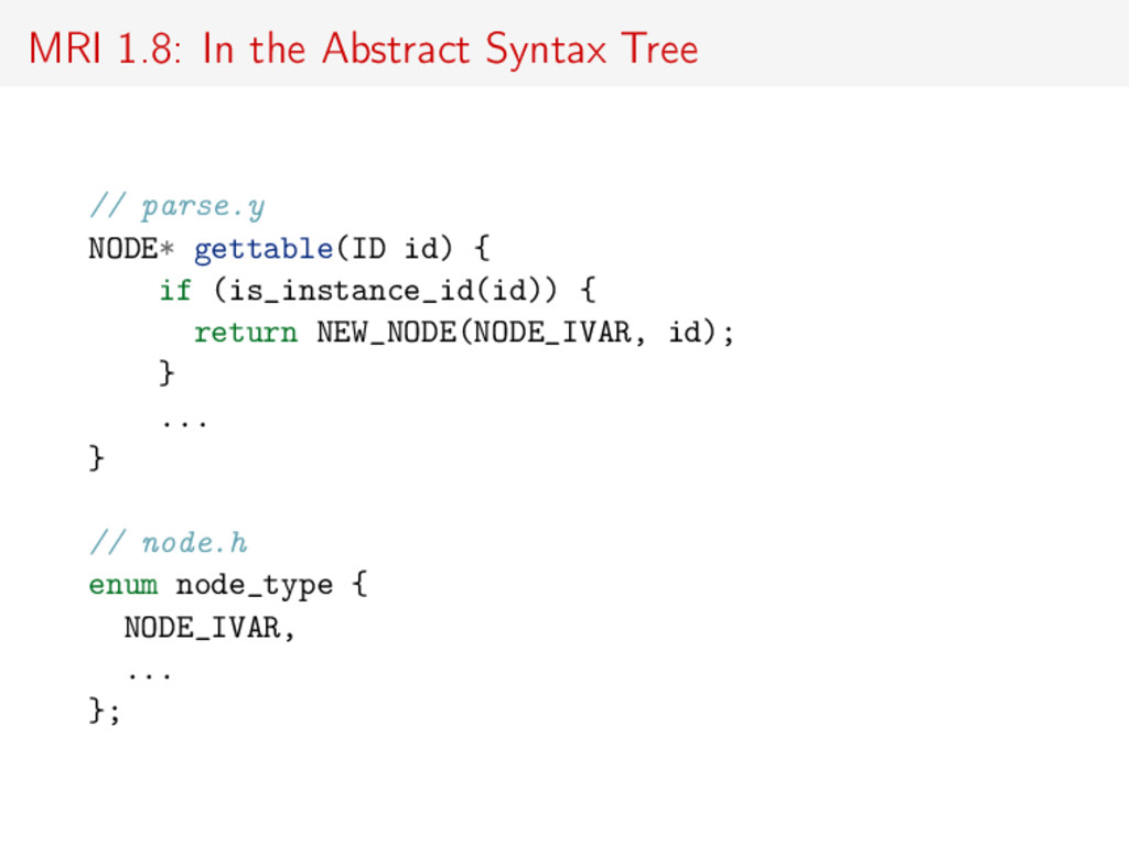 MRI 1.8: In the Abstract Syntax Tree // parse.y...