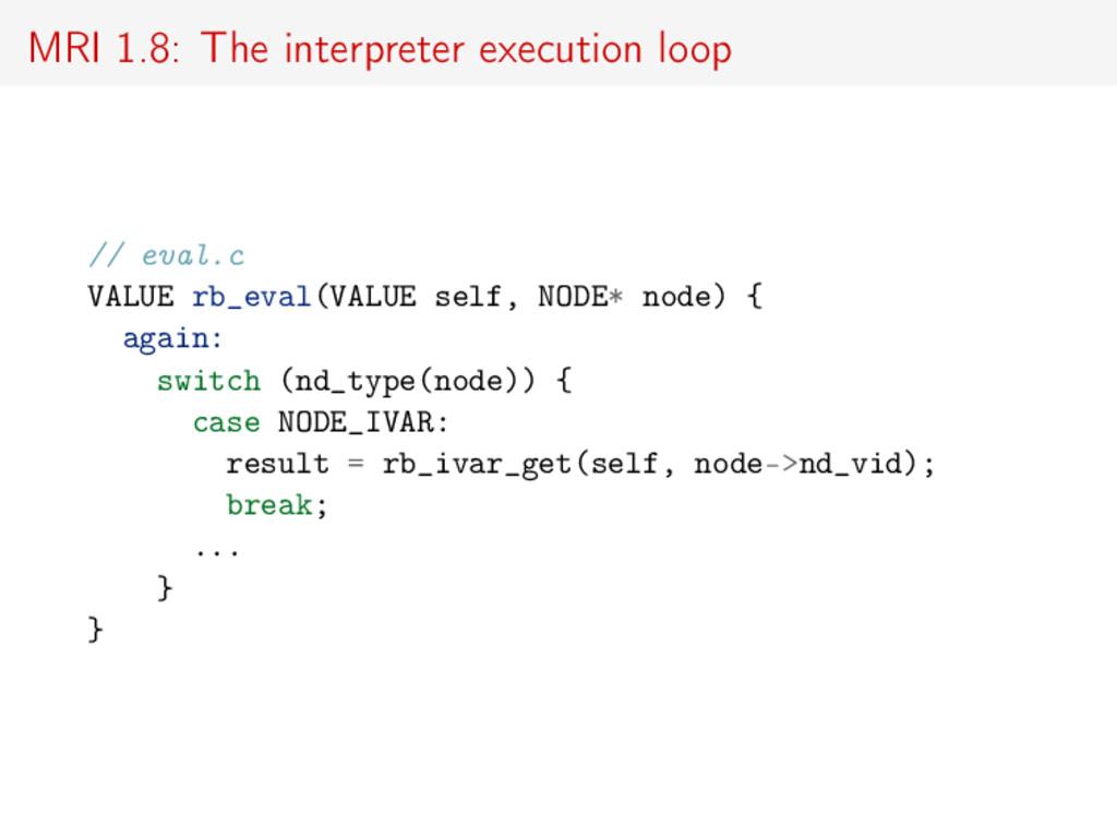 MRI 1.8: The interpreter execution loop // eval...
