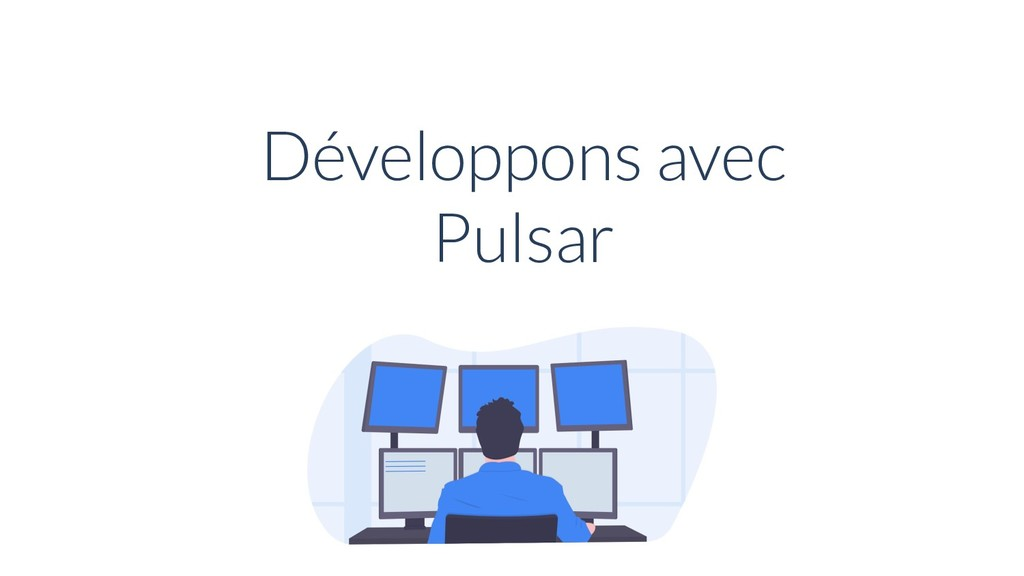 Développons avec Pulsar