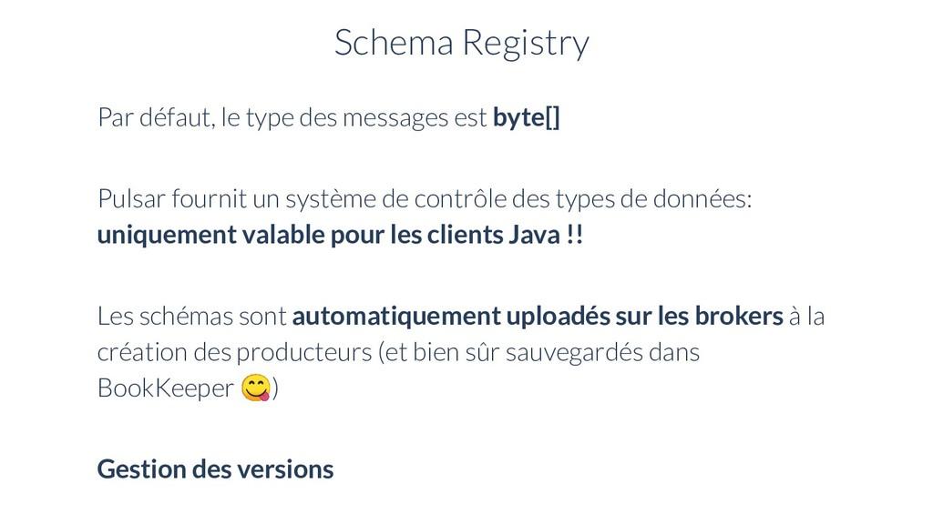 Schema Registry Par défaut, le type des message...