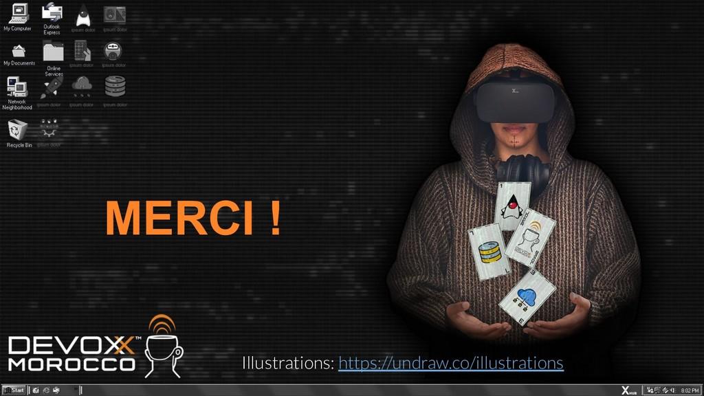 MERCI ! Illustrations: https://undraw.co/illust...