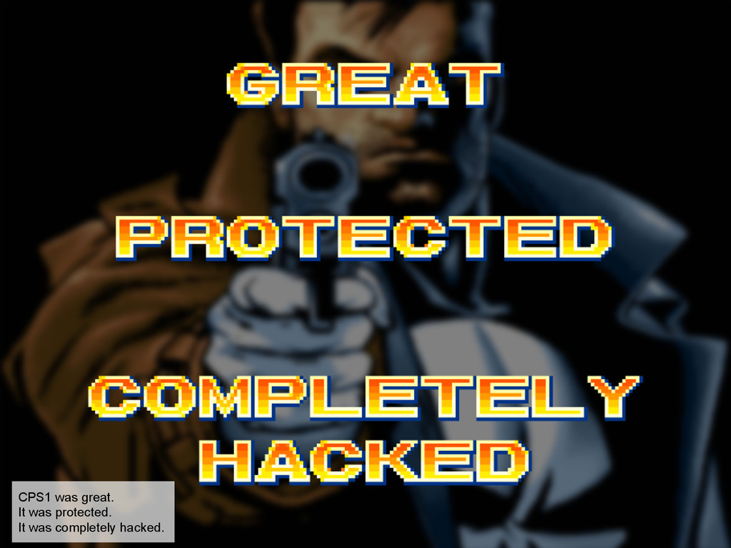 CPS1 was great. It was protected. It was comple...