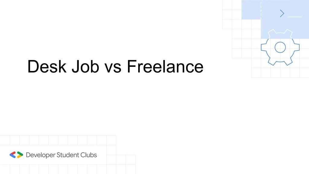 Desk Job vs Freelance