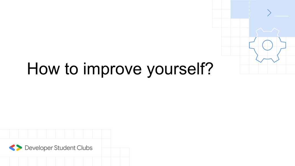 How to improve yourself?