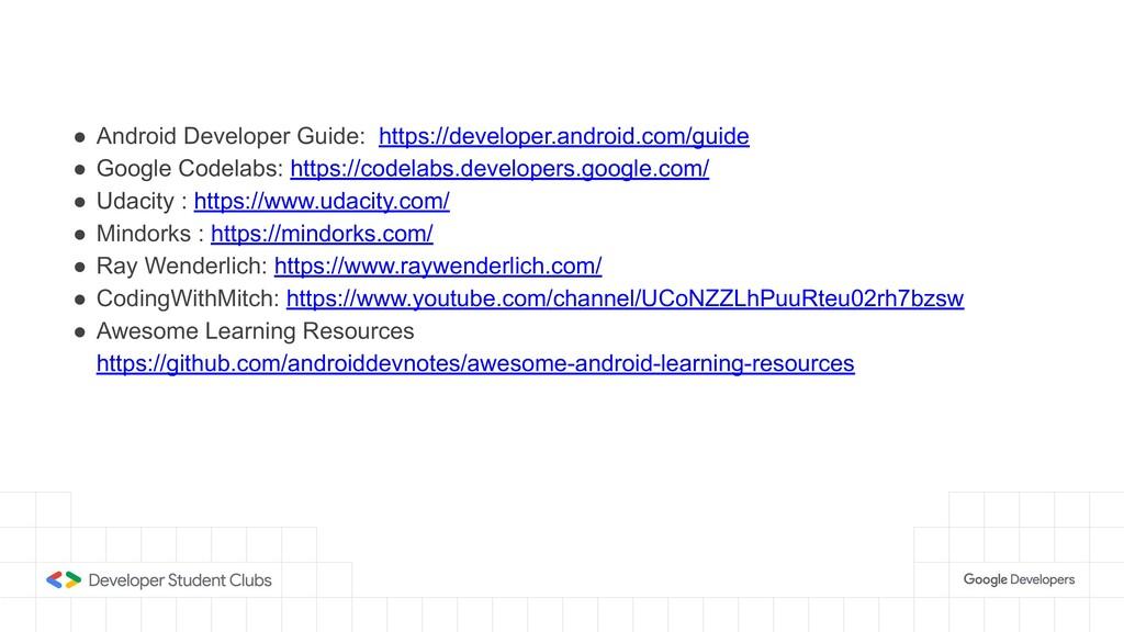 ● Android Developer Guide: https://developer.an...