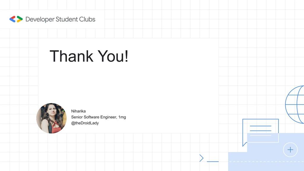 Thank You! Niharika Senior Software Engineer, 1...