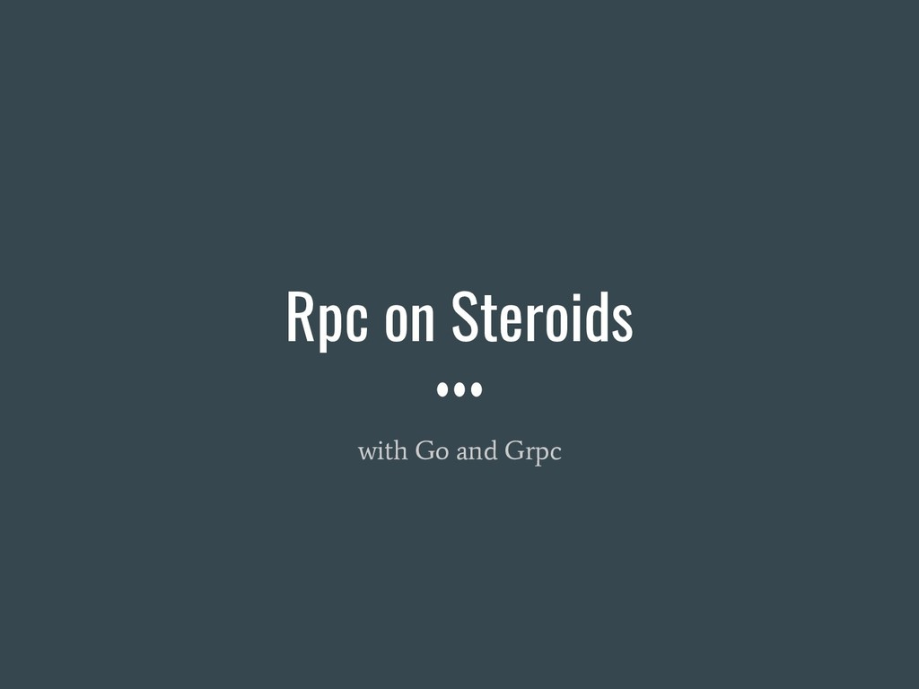 Rpc on Steroids with Go and Grpc