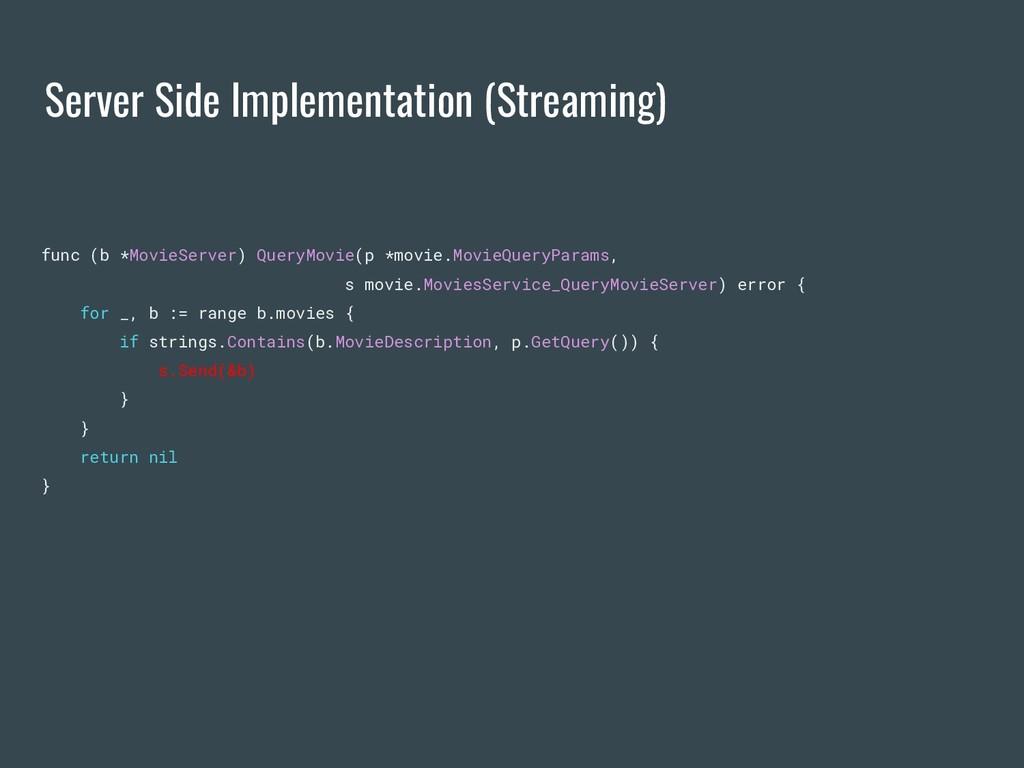 Server Side Implementation (Streaming) func (b ...