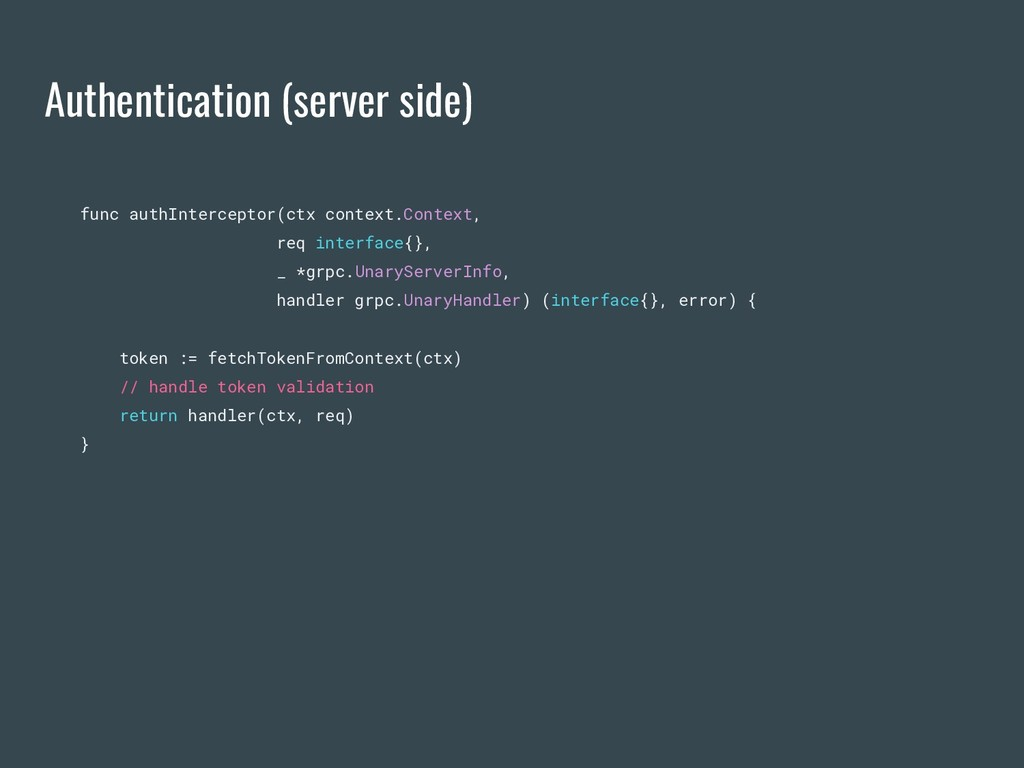 Authentication (server side) func authIntercept...