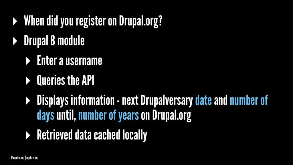 ▸ When did you register on Drupal.org? ▸ Drupal...