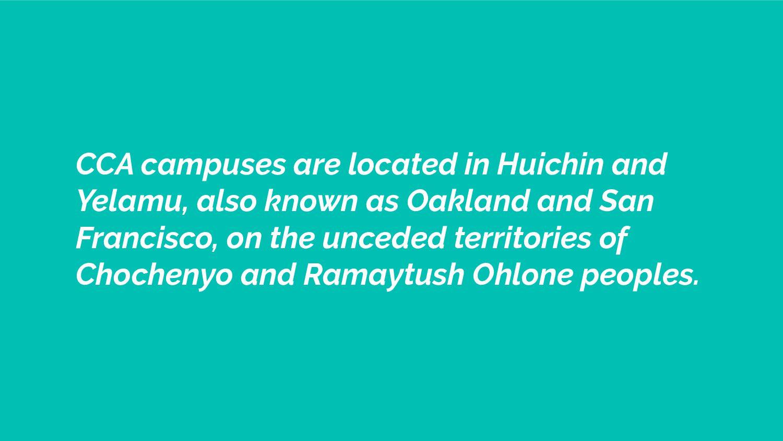 CCA campuses are located in Huichin and Yelamu,...