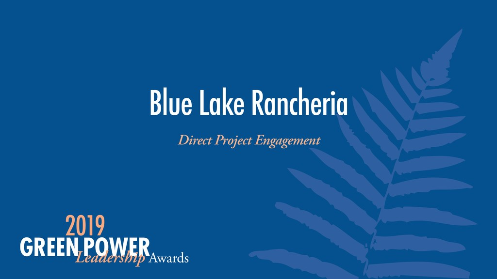 Blue Lake Rancheria Direct Project Engagement