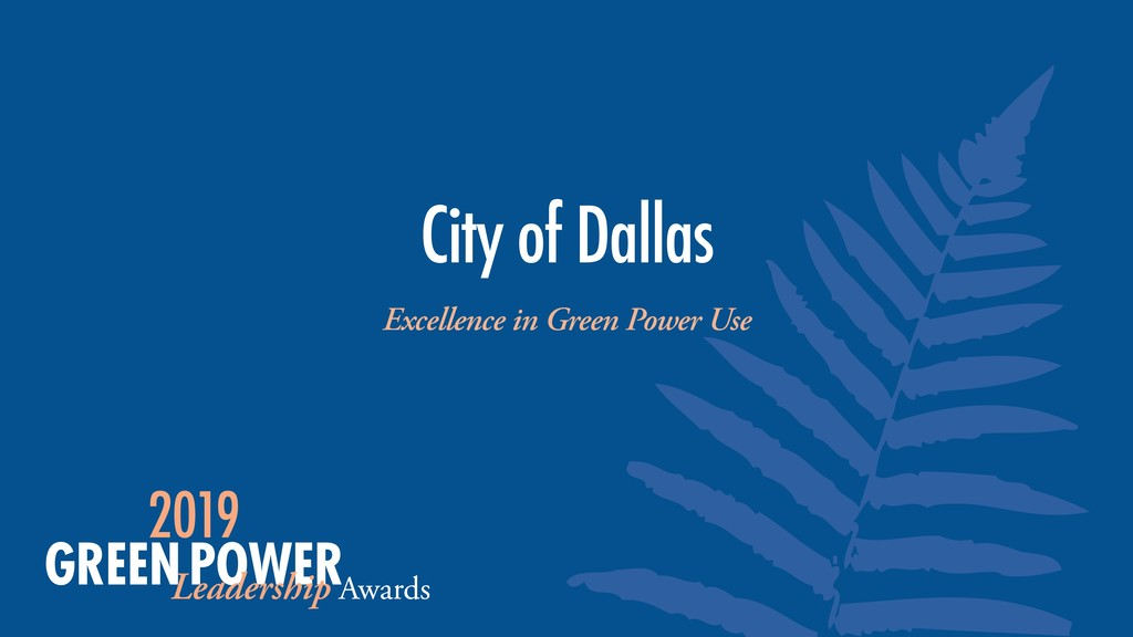 City of Dallas Excellence in Green Power Use