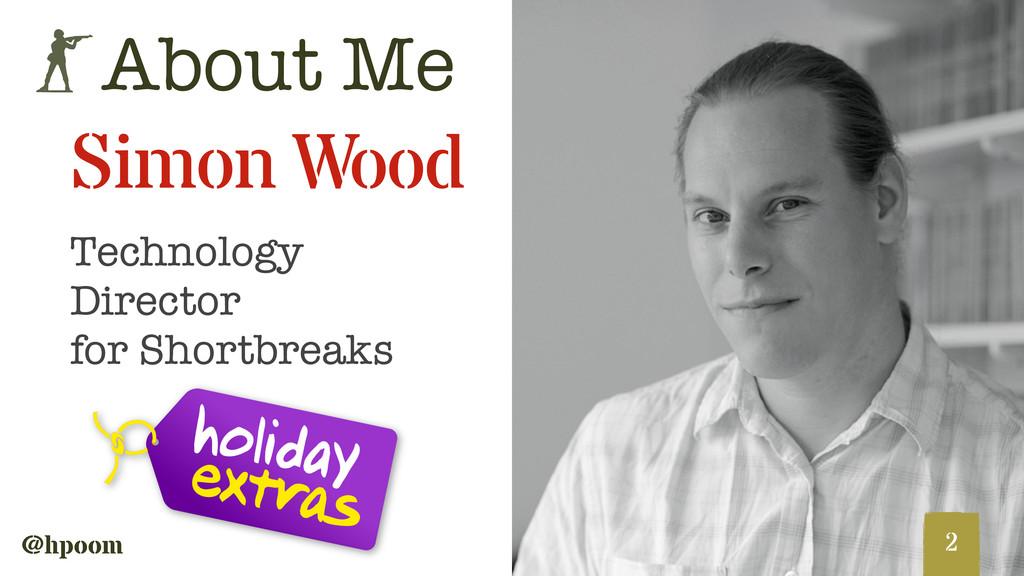 a @hpoom Technology Director for Shortbreaks ! ...