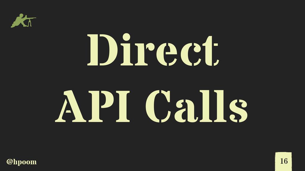 @hpoom m Direct API Calls 16