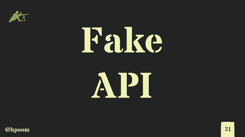 @hpoom m Fake API 31