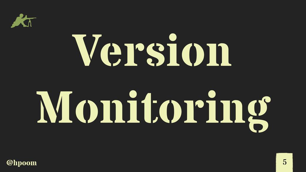@hpoom m Version Monitoring 5
