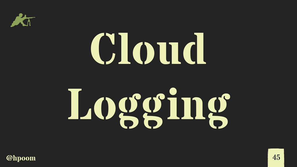 @hpoom m Cloud Logging 45