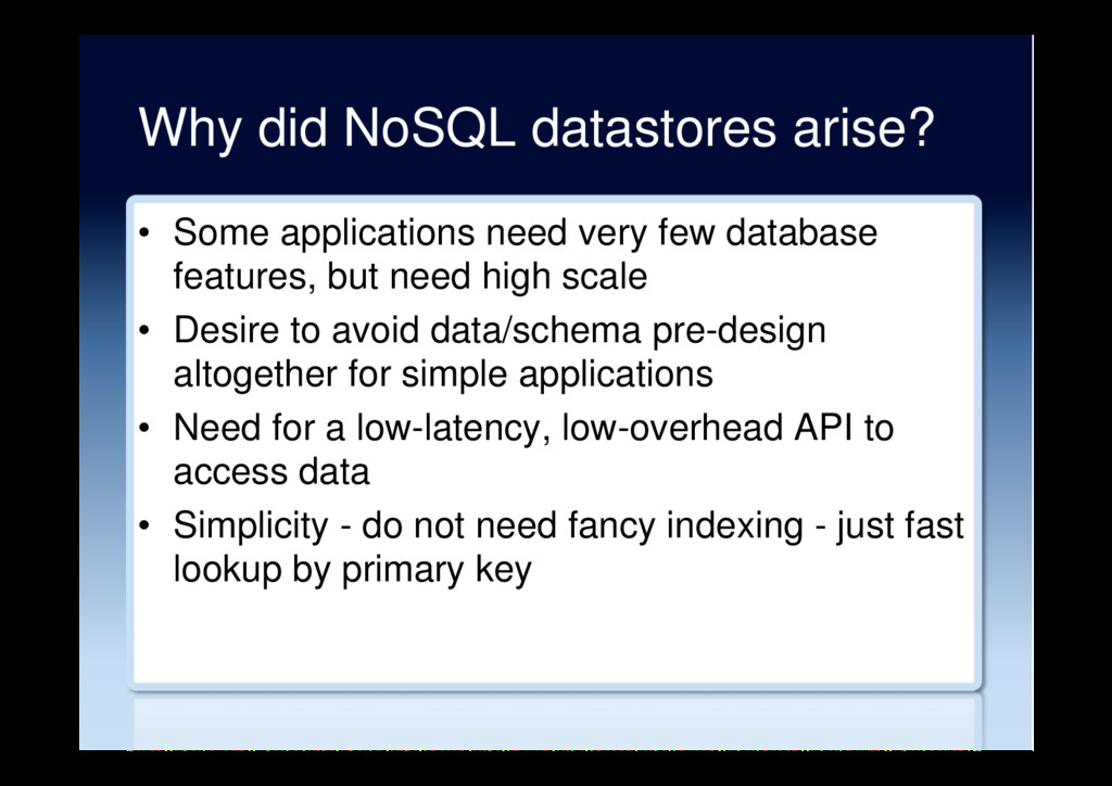 Why did NoSQL datastores arise? •  Some applica...