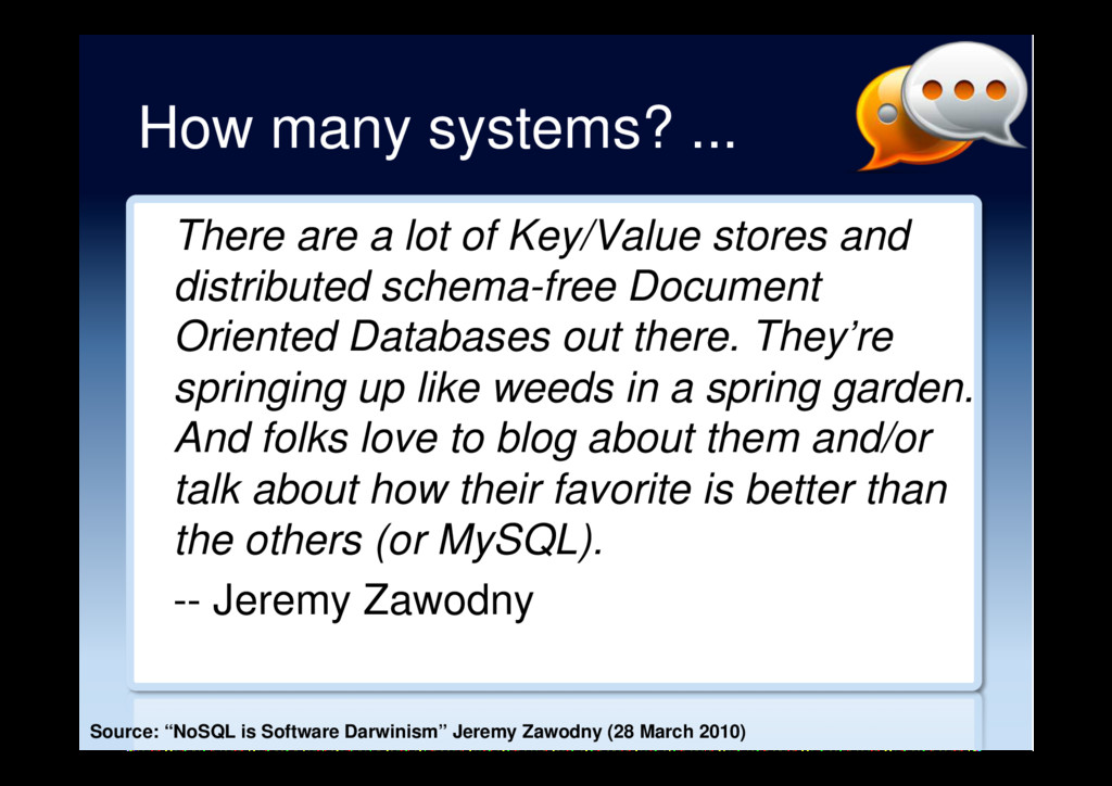 How many systems? ... There are a lot of Key/Va...