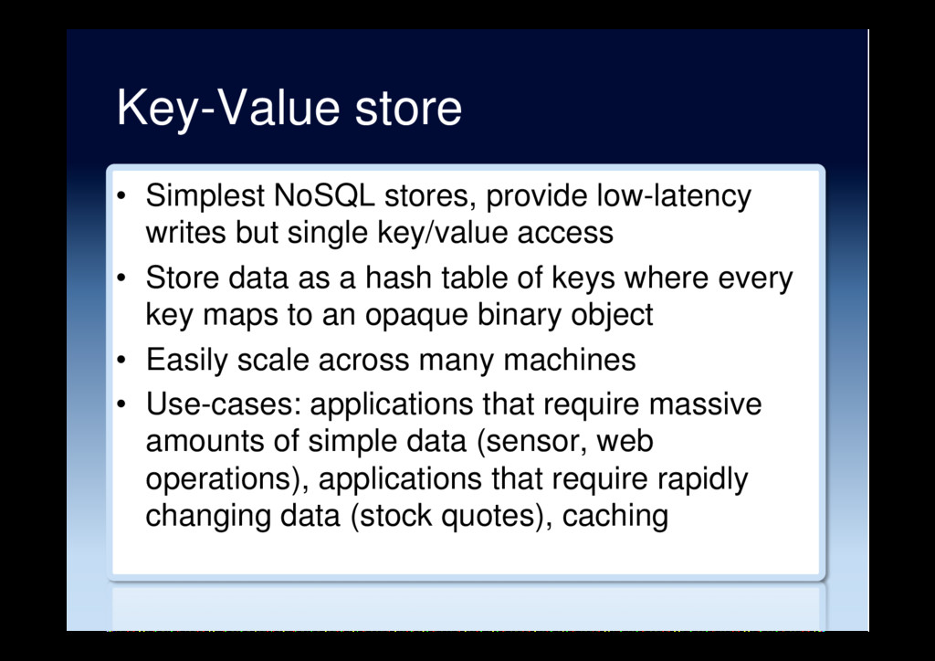 Key-Value store •  Simplest NoSQL stores, provi...