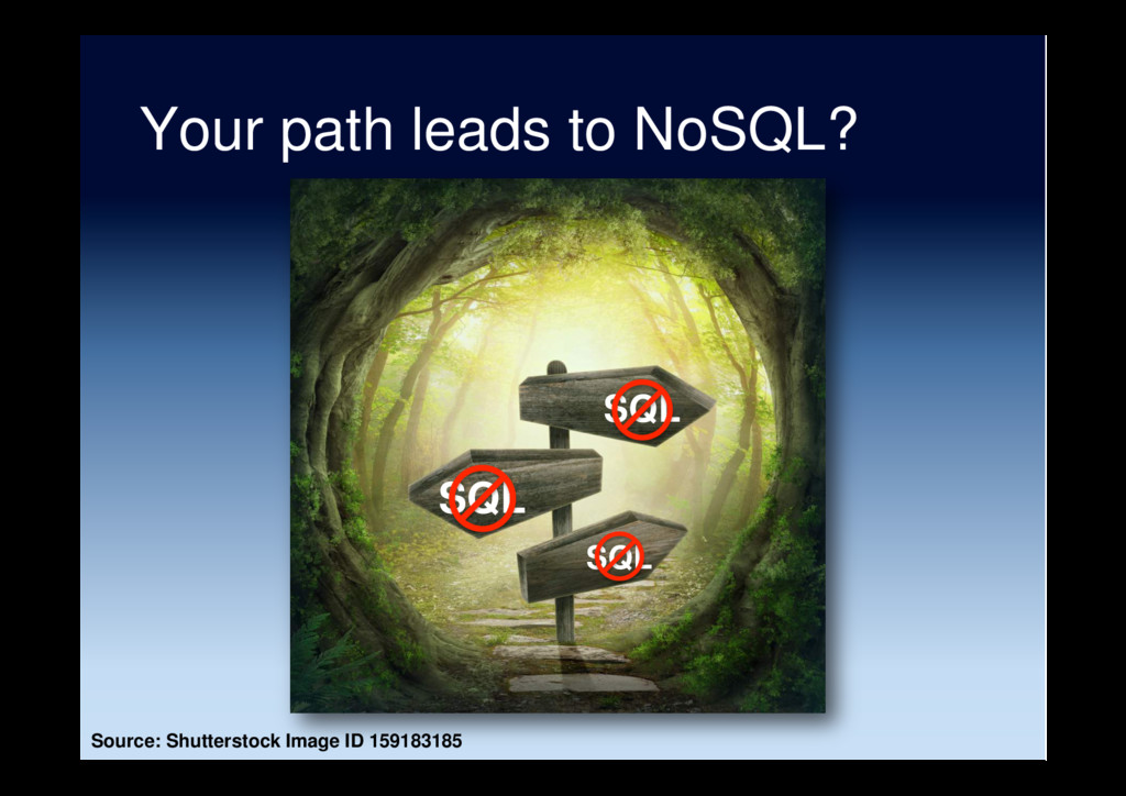 Your path leads to NoSQL? Source: Shutterstock ...