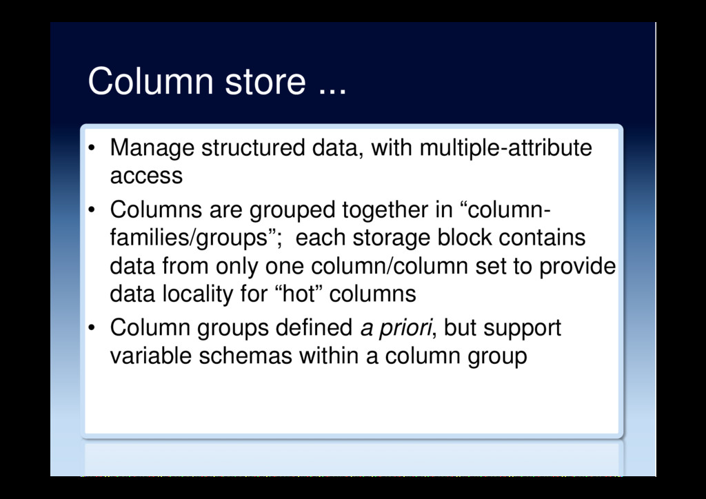 Column store ... •  Manage structured data, wit...