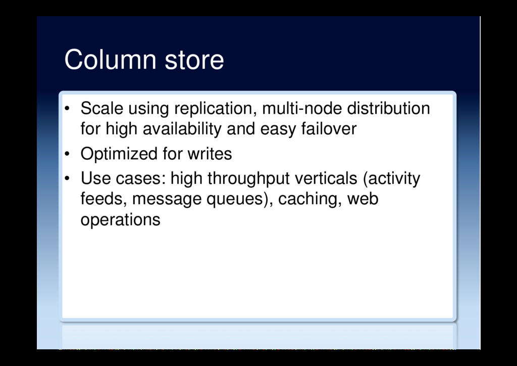 Column store •  Scale using replication, multi-...