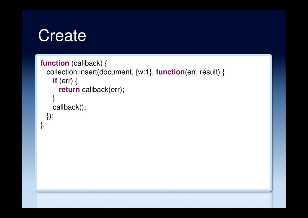 Create function (callback) { collection.insert(...