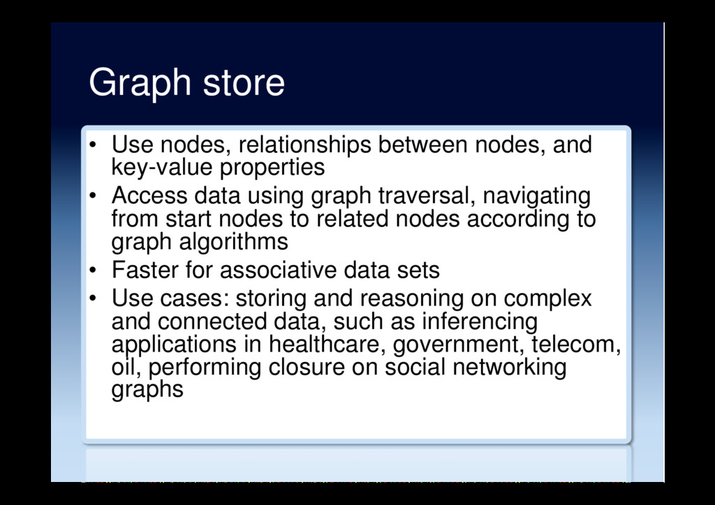 Graph store •  Use nodes, relationships between...