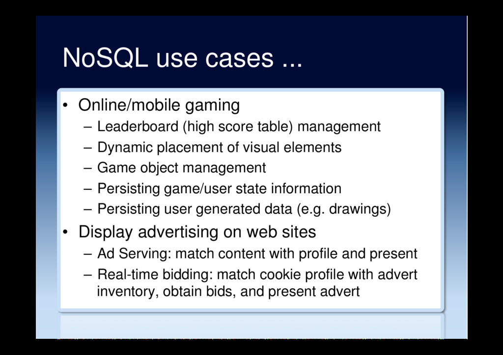 NoSQL use cases ... •  Online/mobile gaming –  ...