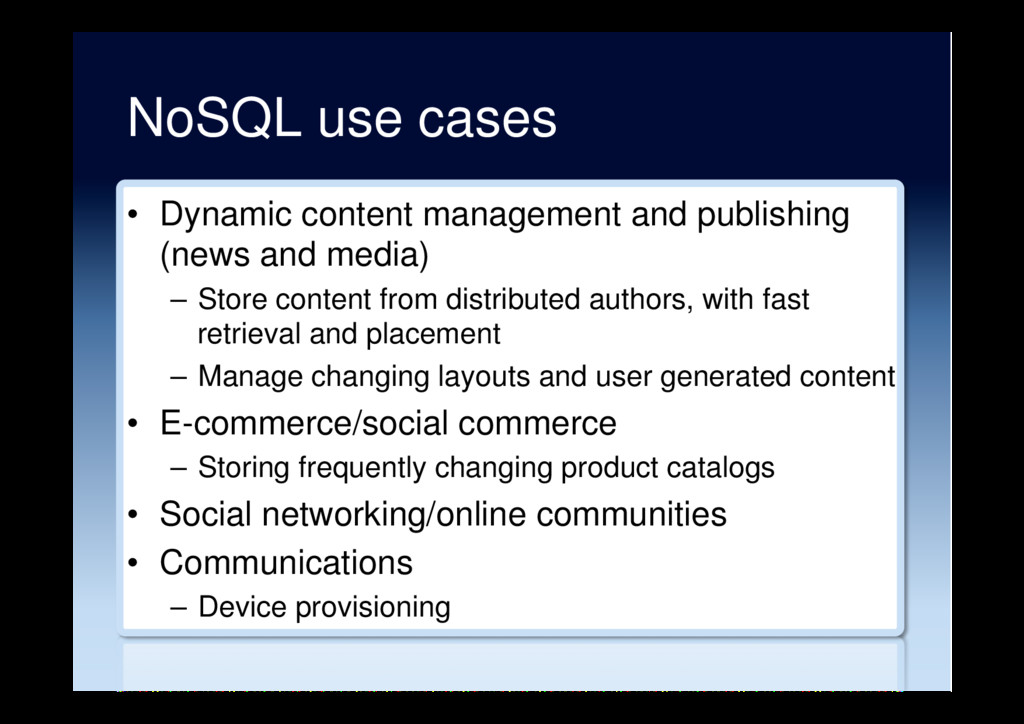 NoSQL use cases •  Dynamic content management a...
