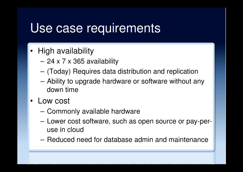 Use case requirements •  High availability –  2...