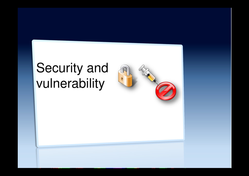 Security and vulnerability