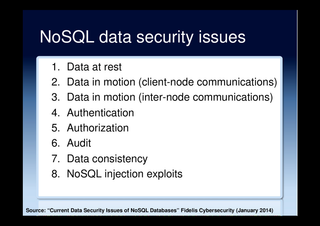 NoSQL data security issues 1.  Data at rest 2. ...